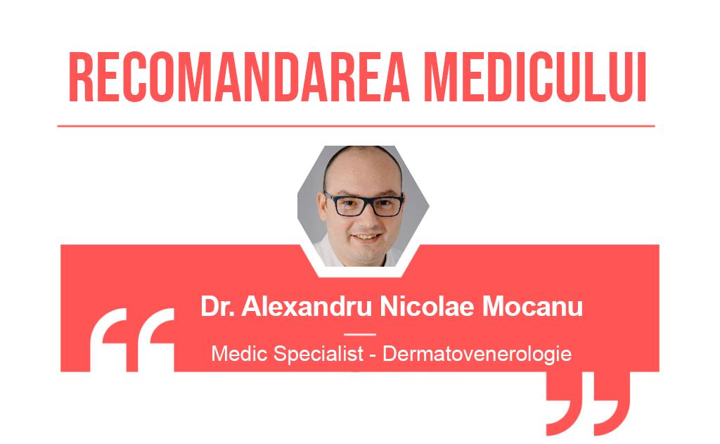 Recomandarea medicului Alexandru Nicolae Mocanu