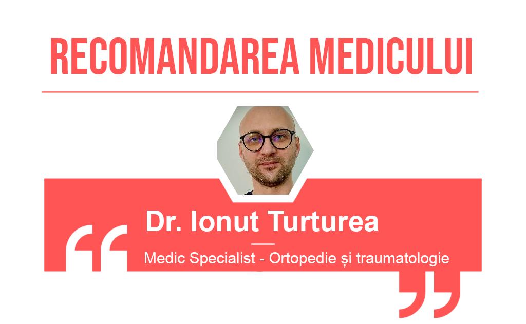 Recomandarea medicului Ionut Turturea