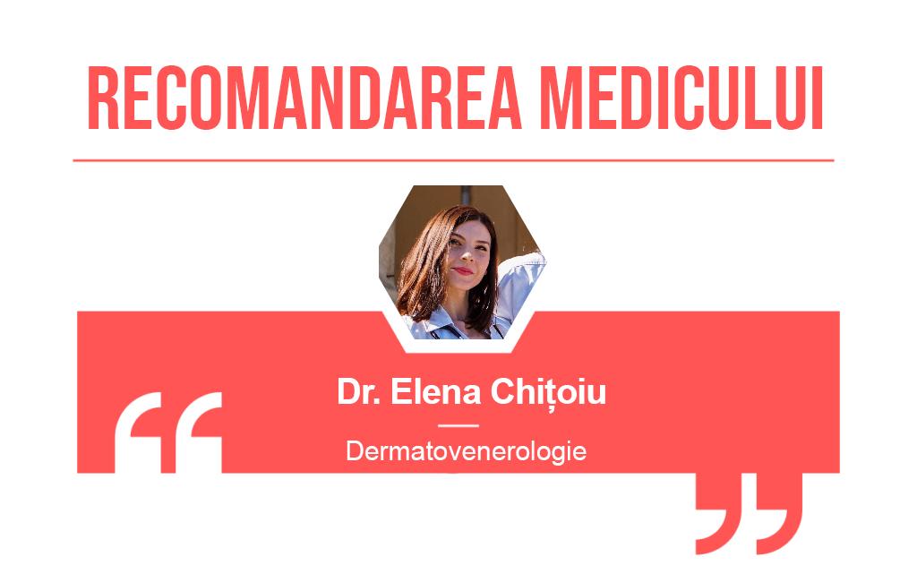 Recomandarea medicului Elena Chitoiu